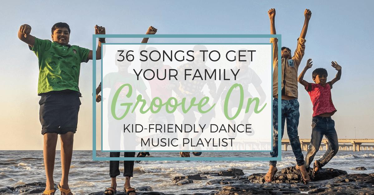 36 Songs Kid-Friendly Dance Music Playlist kids having fun
